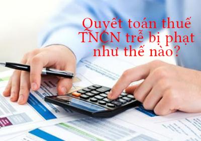 Quy định chung về việc xử phạt khi quyết toán thuế thu nhập cá nhân muộn